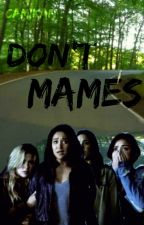 Don't Mames by CamiKan
