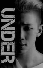 Under (Rap Monster, Bts Fanfiction) by This_thedarkside