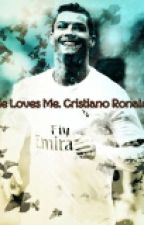 He Loves Me. Christiano Ronaldo Ff by jasminjeni