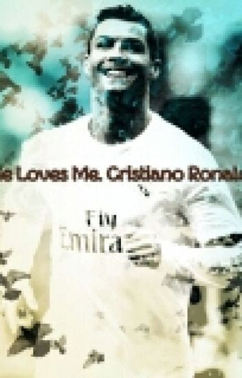 He Loves Me. Christiano Ronaldo Ff