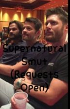 Supernatural Smut (Requests Open) by _purple_nurples_