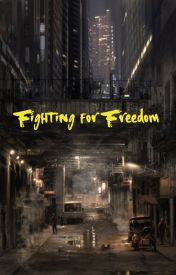 Fighting for Freedom (slow updates) by MaiMai9597