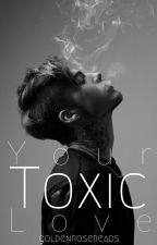 Your Toxic Love ☑️ by writingwithkatia