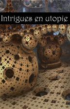 Intrigues en Utopie by Smyrno