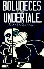 ▶Boludeces De Undertale◀ by -_Fxngirl_-