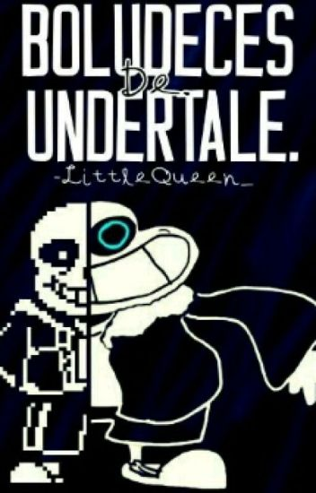 ▶Boludeces De Undertale◀