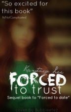 Forced To Trust ~Harry Styles~ (Sequel To Forced To Date) by Sameoldgames
