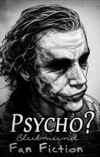 Psycho?  by Blutmund