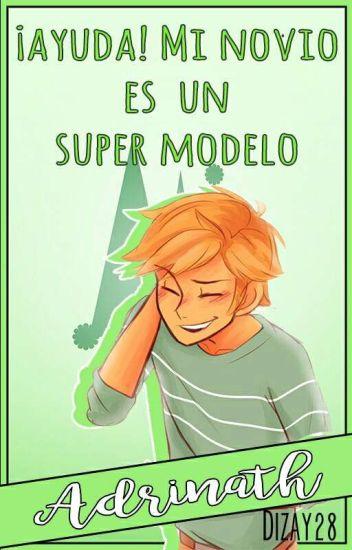 ¡Ayuda¡, Mi novio es un super modelo.