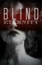 Blind Eternity by LovelyylevoL