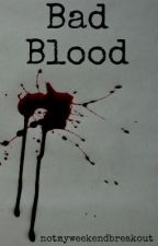 """Bad Blood (previously known as """"Let's Be Animals"""") by notmyweekendbreakout"""