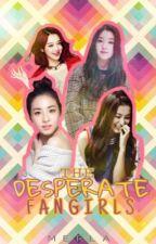 The Desperate Fangirls by merla_