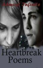 Heartbreak Poems by Almost_Infinite