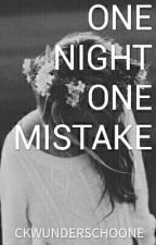 One Night,One Mistake (Editing/Revising) by piercey_