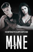 Mine [Sequel To Real, Jelena]✔ by HoeFindYourPurpose
