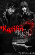 KATİLİN KIZI #wattys2017 by whitetmoonlight