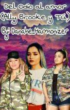 Del Odio al Amor (Ally Brooke &' Tu) by danahe_harmonizer