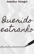 Querido Estranho by annestengel