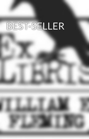 BEST-SELLER by WilliamEFleming