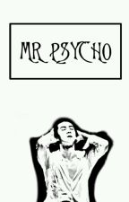 [RE-EDIT] MR PSYCHO by AmorisEtLux_