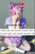 Frasi❤️ seconda parte by Splendida_Follia