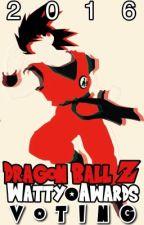 Dragon Ball Z Watty Awards 2016 Voting by DBZ_Awards