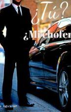 ¿Tú? ¿Mi Chofer? by AleAguillar