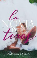 La Novia de Texas by Pamela_Palma