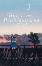 She's My Probinsiyana Girl (COMPLETED) by JustAPage02