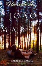 Um conto de João e Maria by GabrielleMayara2