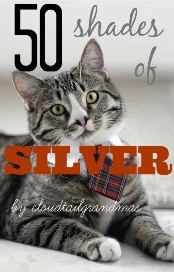 50 Shades of Silver