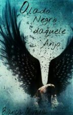 O Lado Negro Daquele Anjo by Biah_Oliveiraa
