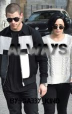 Always (Nemi) {Demi Lovato & Nick Jonas Fanfic}  by Gabby_kind