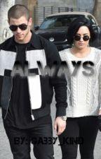 Always (Nemi) {Demi Lovato & Nick Jonas Fanfic}  by Gabby_kind