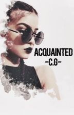 Acquainted -c.g- by ethansmydaddy