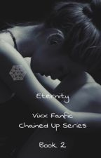 Eternity (Chained Up Book 2) by AegyoSoCuteJarvia21