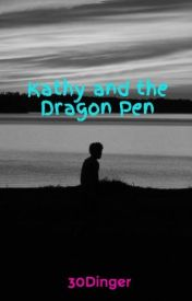 Kathy and the Dragon Pen by 30Dinger