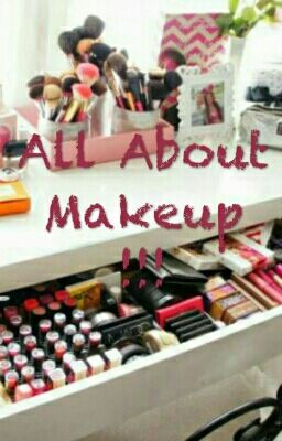 All About Makeup !!!
