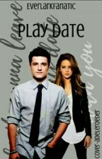 PLAY DATE » everlark [✔] by EverlarkFanatic