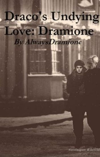 Draco's Undying Love - Dramione