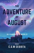 THE ADVENTURE OF AUGUST IN PANDORA'S WORLD by charmaineglorymae