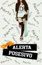 Alerta posesivo [A.P #2]   by funnzz