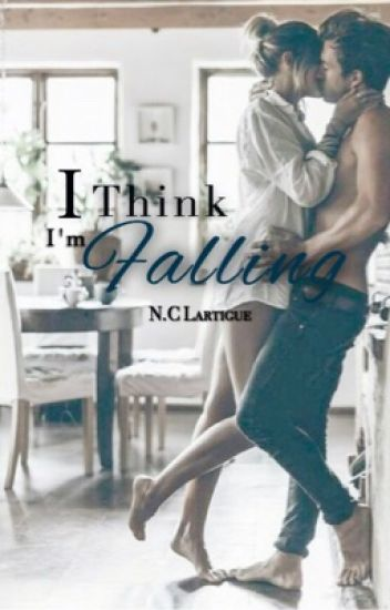 I Think I'm Falling  **EDITING** (#1 The Dawn's Residence series)