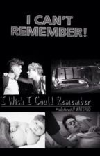 I Wish I Could Remember by ziallsthrust