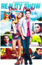 "Reality Show ""Amor a Prueba"". by StupidPinkUnicorn"