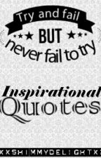 Inspirational Quotes by XxShimmyDelightxX