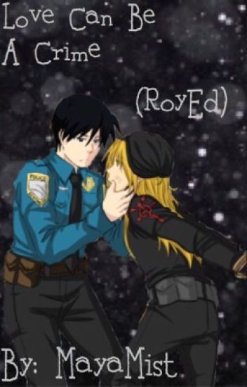 Love Can Be A Crime (Cop!Roy X Criminal!Ed)