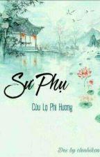 Sư Phụ (Hệ Liệt) - Cửu Lộ Phi Hương by clenhikou