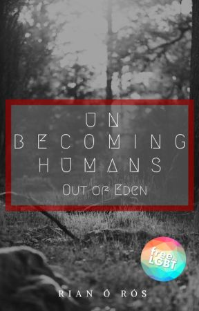 Unbecoming Humans: Part 2 by BeeKienitz