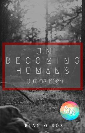 Unbecoming Humans: Part 2 by BeeKienitz